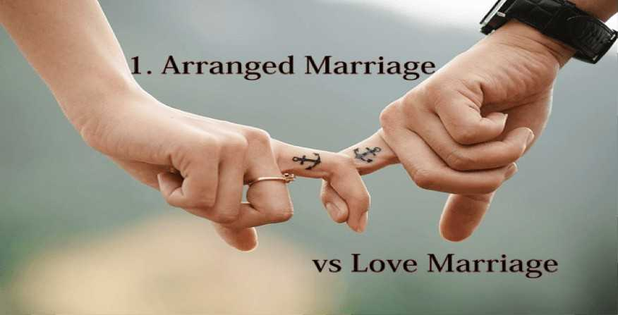 Love marriage vs Arrange marriage - Which one is better?